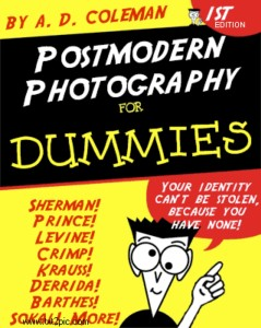 "A. D. Coleman, ""Postmodern Photography for Dummies"" (unpublished) cover."